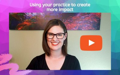 Using your practice to create more impact